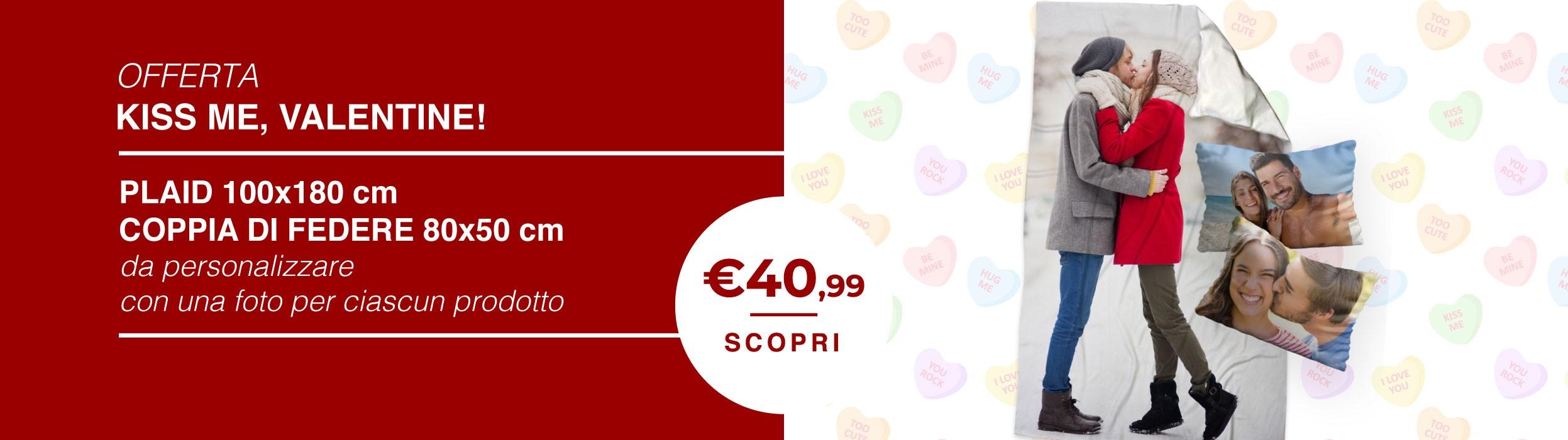 Kiss me, Valentine 2019 - 1 plaid 100x180 e 1 coppia federe cuscini 80x50 personalizzati con una foto